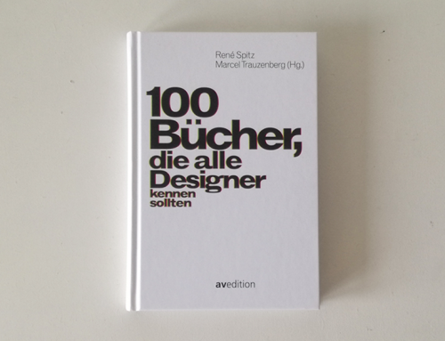 Satyendra Pakhalé contribution in '100 Bücher, die alle Designer kennen sollten' / Rene Spitz and Marcel Trauzenberg / avedition publisher